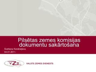 Pilsētas zemes komisijas dokumentu sakārtošana