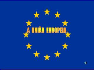 A  UNI�O  EUROPEIA