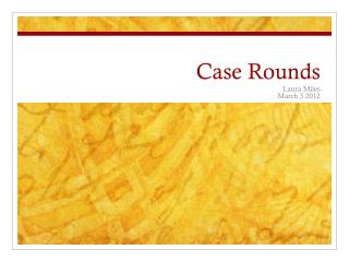 Case Rounds