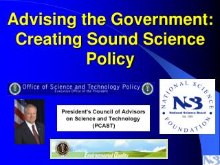 Advising the Government:  Creating Sound Science Policy