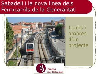 Sabadell i la nova línea dels Ferrocarrils de la Generalitat