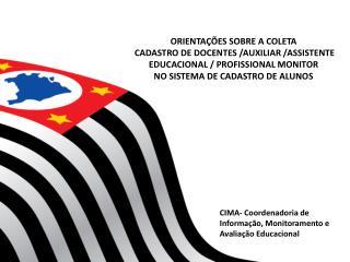 CIMA- Coordenadoria de Informação, Monitoramento e Avaliação Educacional