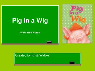 Pig in a Wig  Word Wall Words