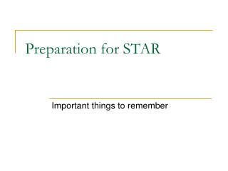 Preparation for STAR