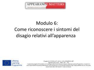 Modulo  6:  Come riconoscere i sintomi del disagio relativi all ' apparenza