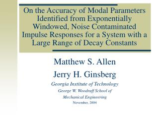 Matthew S. Allen Jerry H. Ginsberg Georgia Institute of Technology George W. Woodruff School of