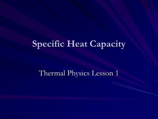 Specific Heat Capacity