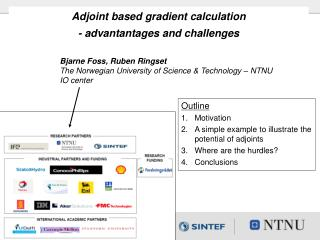 Adjoint based gradient calculation  - advantantages and challenges