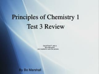 Principles of Chemistry 1 Test 3 Review