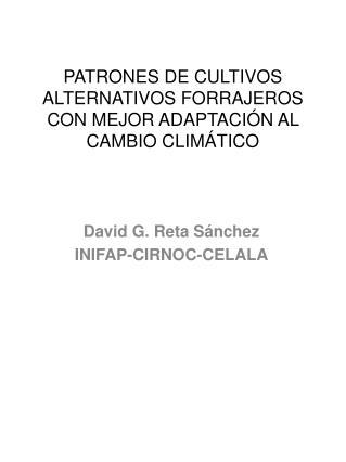 PATRONES DE CULTIVOS ALTERNATIVOS FORRAJEROS CON MEJOR ADAPTACIÓN AL CAMBIO CLIMÁTICO