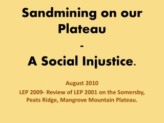 Sandmining on our Plateau - A Social Injustice.