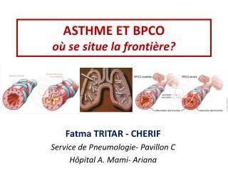 ASTHME ET BPCO où se situe la frontière?