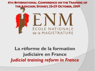 La réforme de la formation judiciaire en France Judicial  training  reform  in France