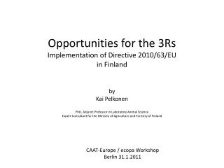 Opportunities for the 3Rs Implementation of Directive 2010/63/EU in Finland