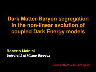 Dark Matter-Baryon segregation in the non-linear evolution of coupled Dark Energy models
