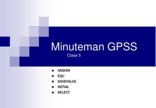 Minuteman GPSS Clase 5