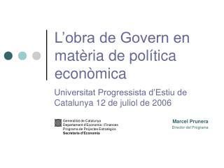 L'obra de Govern en matèria de política econòmica
