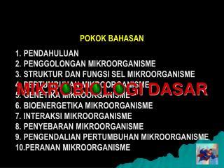 PENDAHULUAN PENGGOLONGAN MIKROORGANISME STRUKTUR DAN FUNGSI SEL MIKROORGANISME