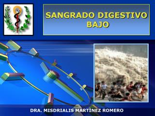 SANGRADO DIGESTIVO  BAJO