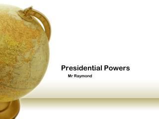 Presidential Powers