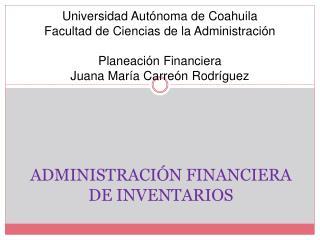 ADMINISTRACI�N FINANCIERA DE INVENTARIOS
