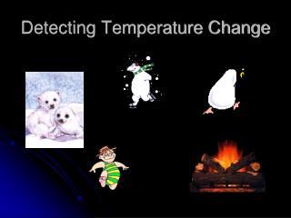 Detecting Temperature Change