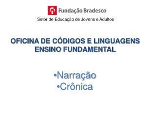 OFICINA DE CÓDIGOS E LINGUAGENS ENSINO FUNDAMENTAL