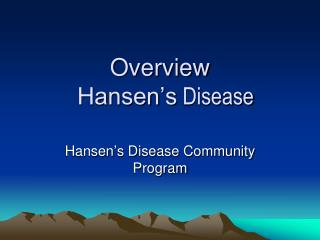 Overview Hansen�s  Disease