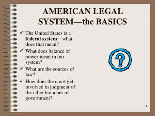 AMERICAN LEGAL SYSTEM�the BASICS