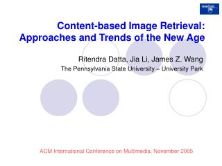 Content-based Image Retrieval: Approaches and Trends of the New Age