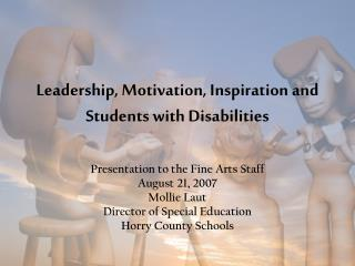 Leadership, Motivation, Inspiration and Students with Disabilities