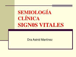 SEMIOLOGÍA CLÍNICA SIGN0S VITALES