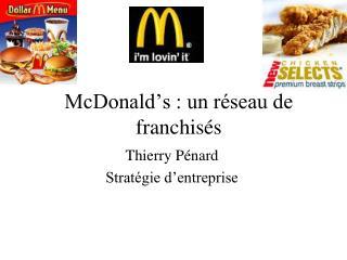 McDonald s : un r seau de franchis s