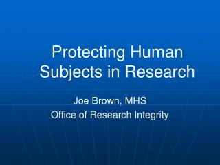 Protecting Human Subjects in Research