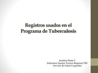 Registros usados en el  Programa de Tuberculosis