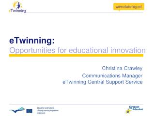eTwinning: Opportunities for educational innovation