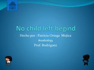No child left begind
