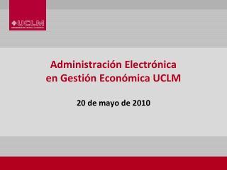 Administración Electrónica  en Gestión Económica UCLM