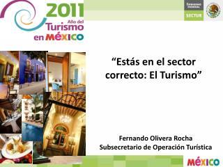 Fernando Olivera Rocha Subsecretario de Operación Turística