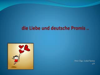 die Liebe und deutsche Promis  ..