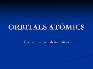 ORBITALS AT�MICS