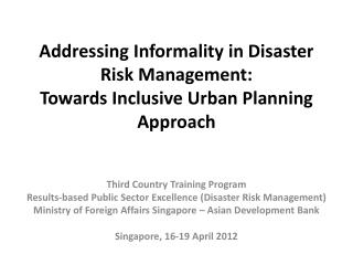 Addressing Informality in Disaster Risk Management: Towards Inclusive  Urban  Planning  Approach
