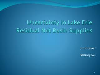 Uncertainty in Lake Erie Residual Net Basin Supplies
