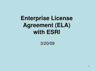 Enterprise License Agreement (ELA)  with ESRI