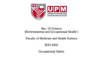 Bac. Of Science  (Environmental and Occupational Health ) Faculty of Medicine and Health Science