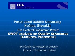 Pavol Jozef Šafárik University  Košice, Slovakia