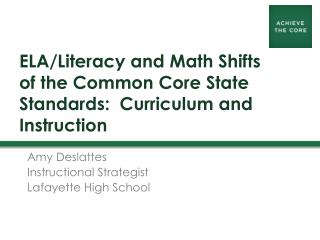 ELA/Literacy and Math Shifts of the Common Core State Standards:  Curriculum and Instruction