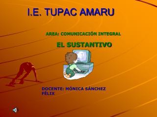 I.E. TUPAC AMARU
