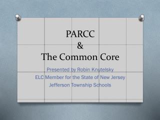 PARCC  &  The Common Core