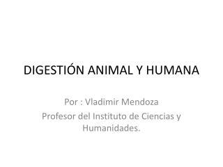 DIGESTIÓN ANIMAL Y HUMANA